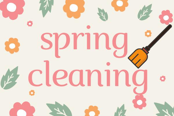 It's almost spring! Spring Cleaning!