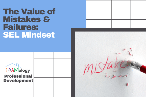 The Value of Mistakes & Failures: SEL Mindset