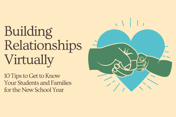 Tips for Building Relationships with Students, even Virtually
