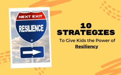 10 Strategies to Give Kids the Power of Resiliency